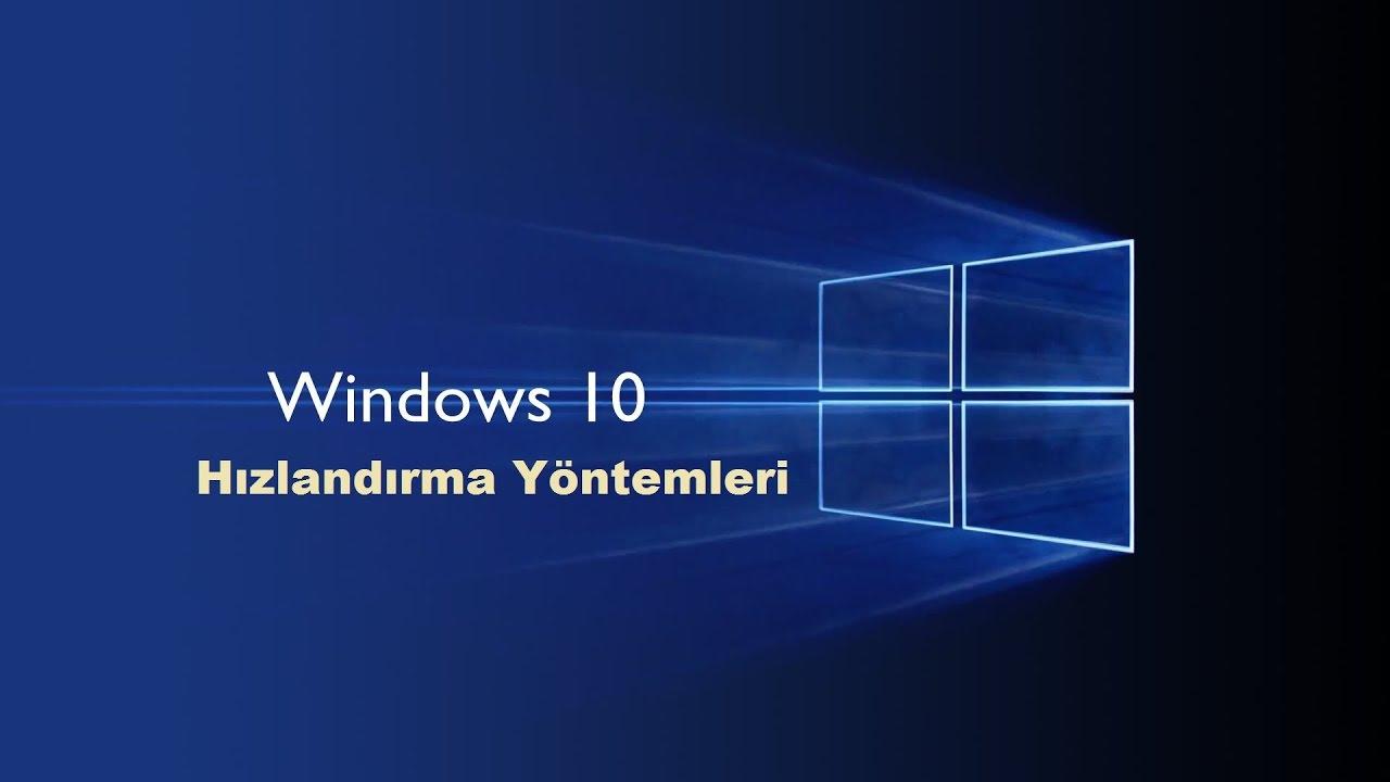 Windows 10 Hızlandırmaya yarayan SÜPER BİLGİLER