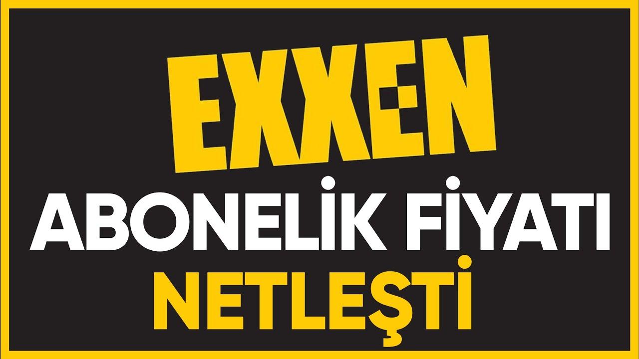 Exxen Abonelik Ücreti Ne Kadar? 2021 Yılında Açılıyor ?
