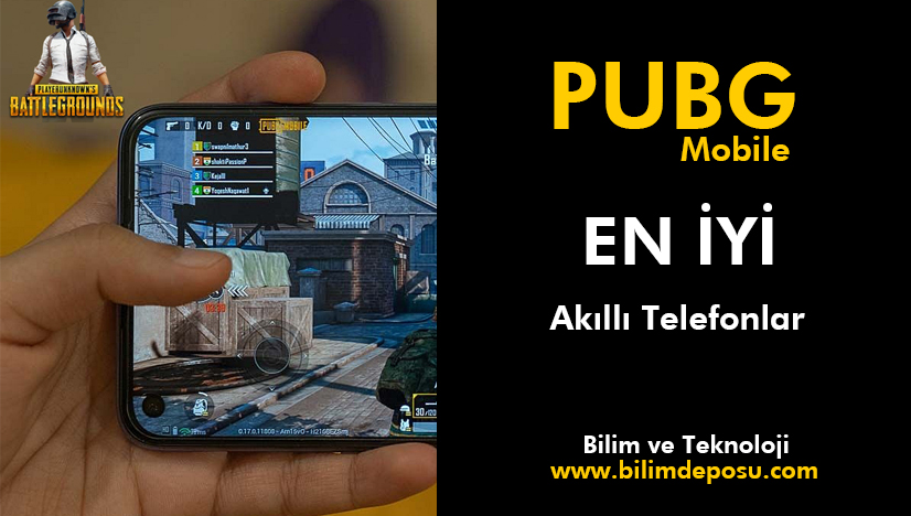 PUBG Mobile oynayabileceğiniz en iyi akıllı telefonlar hangileridir ?