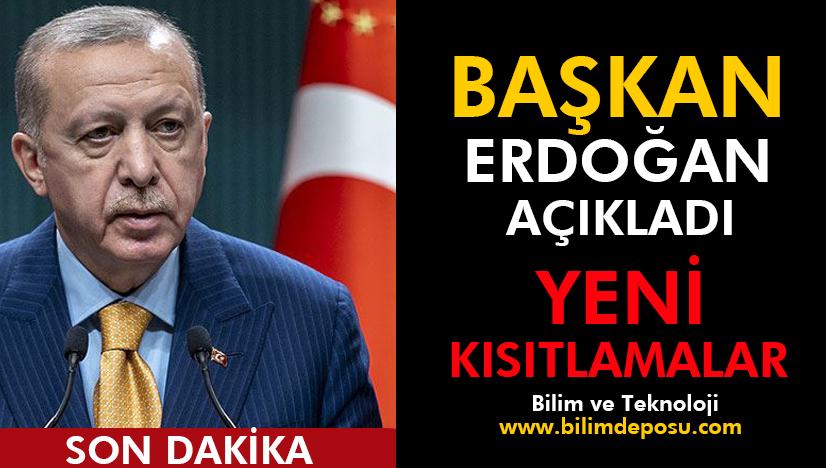 Yeni kısıtlamalar Başkan Erdoğan açıklandı