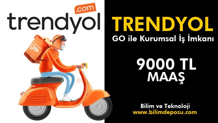 Trendyol GO Kurye Olma Fırsatı