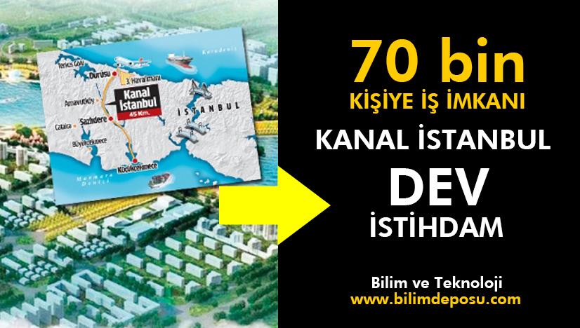 Kanal İstanbulda Çalışma İmkanı