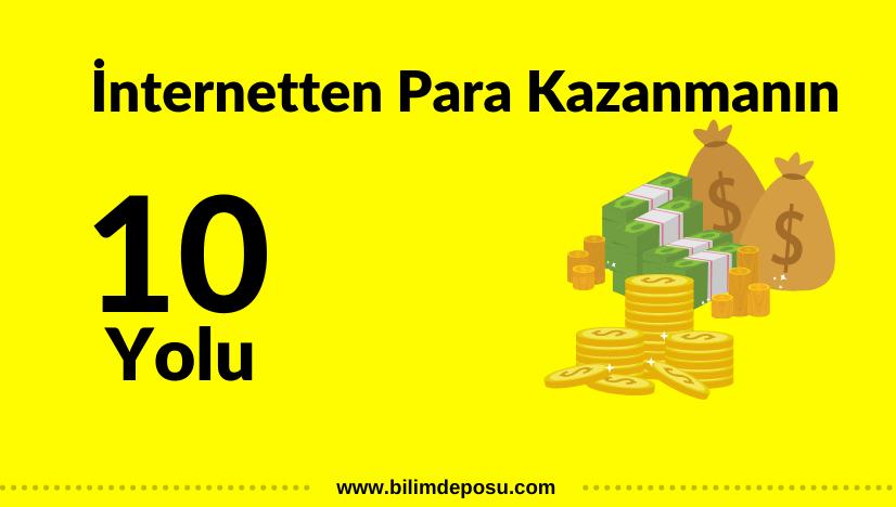 İnternetten nasıl para kazanılır (2021 Güncel)